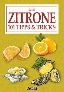 Die Zitrone. 101 Tipps & Tricks