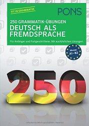 Deutsch als Fremdsprache. 250 Grammatik-Übungen
